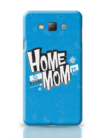 Home Is Where Mom Is! Samsung Galaxy A7 Covers Cases Online India