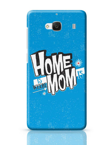 Home Is Where Mom Is! Redmi 2 / Redmi 2 Prime Covers Cases Online India