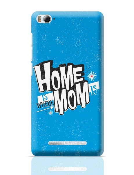 Home Is Where Mom Is! Xiaomi Mi 4i Covers Cases Online India