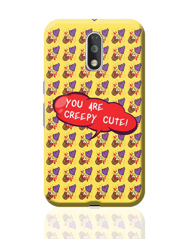 You are Creepy Cute Moto G4 Plus Online India