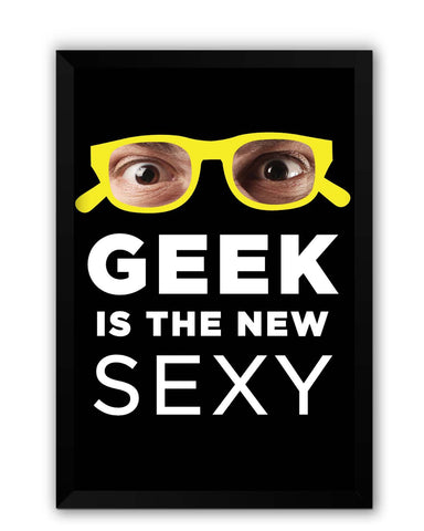 Framed Posters | Geek is The New Sexy Laminated Framed Poster Online India