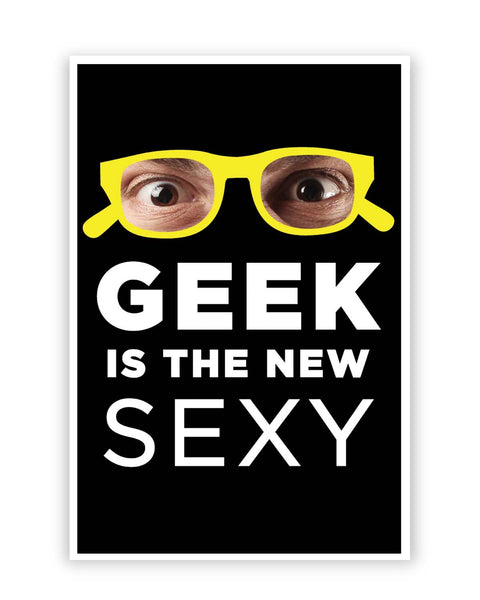 Posters Online | Geek is The New Sexy Poster Online India | Designed by: Arjun S Gaur