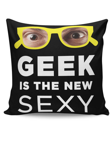 PosterGuy | Geek is The New Sexy Cushion Cover Online India
