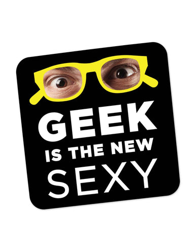 Buy Coasters Online | Geek is The New Sexy Coaster Online India | PosterGuy.in