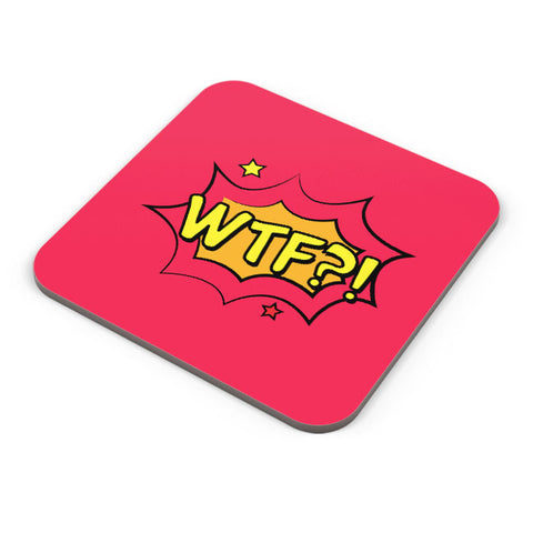 Buy Coasters Online | Comic Wtf Coaster Online India | PosterGuy.in