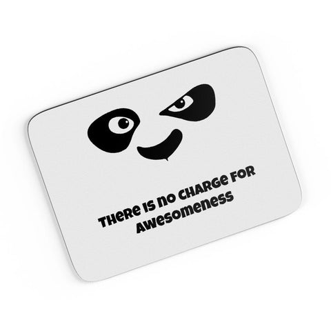 There is No Charge For Awesomeness A4 Mousepad Online India