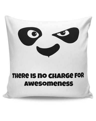 PosterGuy | There is No Charge For Awesomeness Cushion Cover Online India