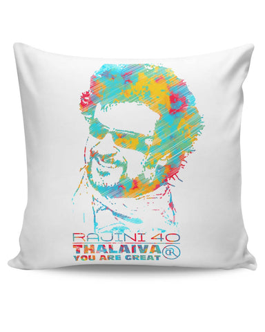 PosterGuy | Rajinikant 40 Thalaiva | You Are Great Cushion Cover Online India
