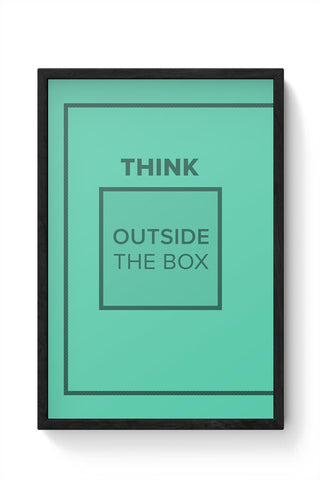 Think Outside The Box- Motivational Quote  Framed Poster Online India