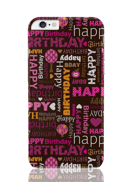 iPhone 6 Plus / 6S Plus Covers and Cases | Happy Birthday Pattern iPhone 6 Plus / 6S Plus Cover Online India