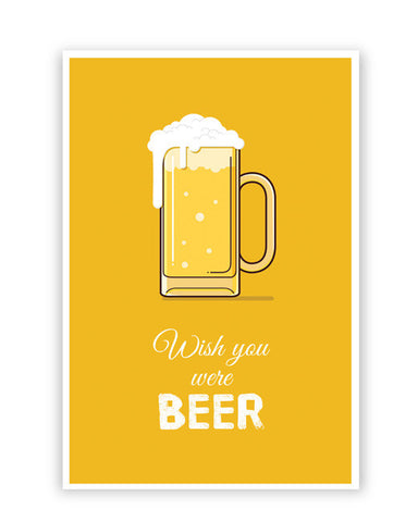 Posters Online | Wish You Were Beer | (White) Poster Online India | Designed by: Arwa
