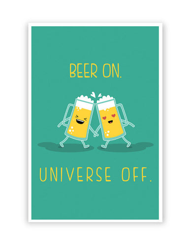 Posters Online | Beer On Universe Off | Poster Online India | Designed by: Arwa
