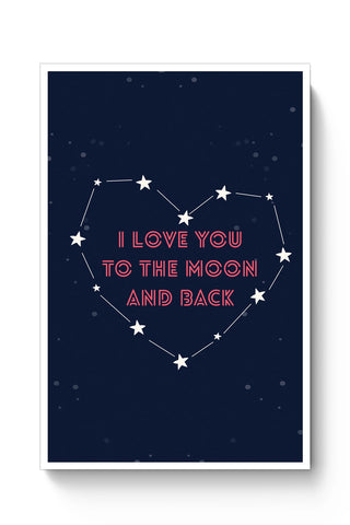 Posters Online | I Love You To The Moon And Back Stars Poster Online India | Designed by: Arwa