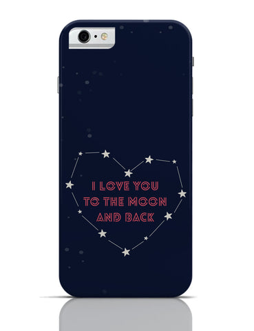 iPhone 6 Covers & Cases | I Love You To The Moon And Back Stars iPhone 6 Case Online India