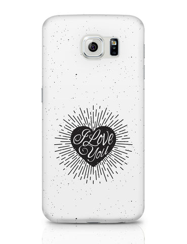 Samsung Galaxy S6 Covers | I Love You Samsung Galaxy S6 Covers Online India