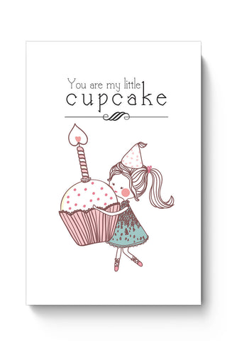Posters Online | You Are My Little Cupcake Poster Online India | Designed by: Arwa