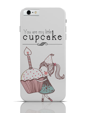 iPhone 6 Covers & Cases | You Are My Little Cupcake iPhone 6 Case Online India
