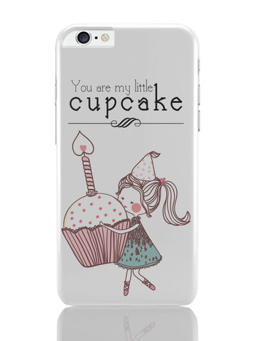 iPhone 6 Plus/iPhone 6S Plus Covers | You Are My Little Cupcake iPhone 6 Plus / 6S Plus Covers Online India