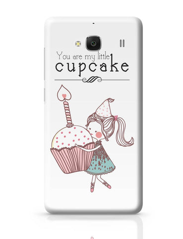 Xiaomi Redmi 2 / Redmi 2 Prime Cover| You Are My Little Cupcake Redmi 2 / Redmi 2 Prime Cover Online India