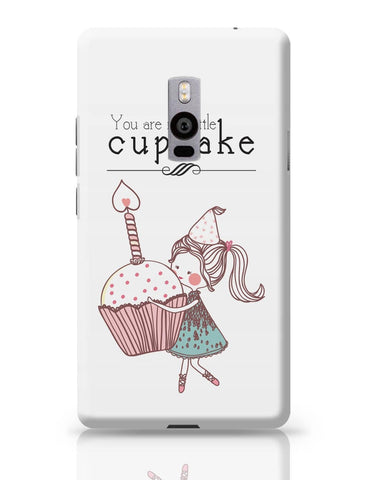 OnePlus Two Covers | You Are My Little Cupcake OnePlus Two Cover Online India