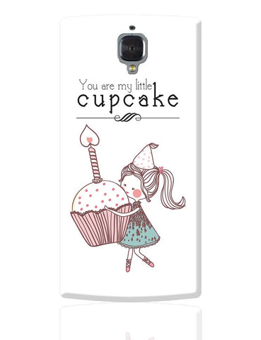 You Are My Little Cupcake OnePlus 3 Cover Online India