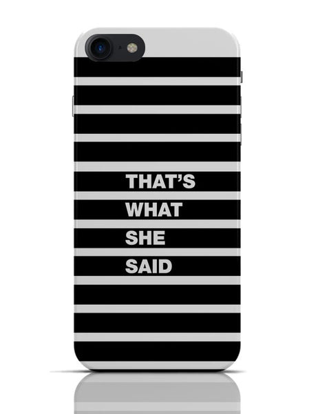 That'S What She Said iPhone 7 Covers Cases Online India