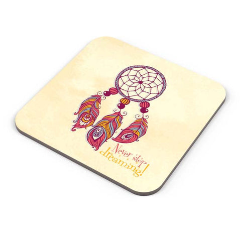 Buy Coasters Online | Never Stop Dreaming! Coaster Online India | PosterGuy.in