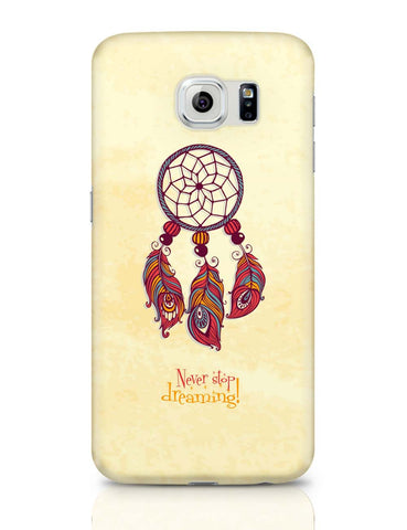 Samsung Galaxy S6 Covers | Never Stop Dreaming! Samsung Galaxy S6 Case Covers Online India