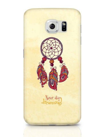 Samsung Galaxy S6 Covers | Never Stop Dreaming! Samsung Galaxy S6 Covers Online India