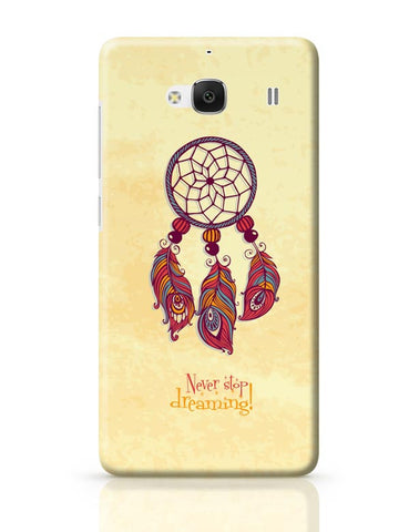 Xiaomi Redmi 2 / Redmi 2 Prime Cover| Never Stop Dreaming! Redmi 2 / Redmi 2 Prime Case Cover Online India