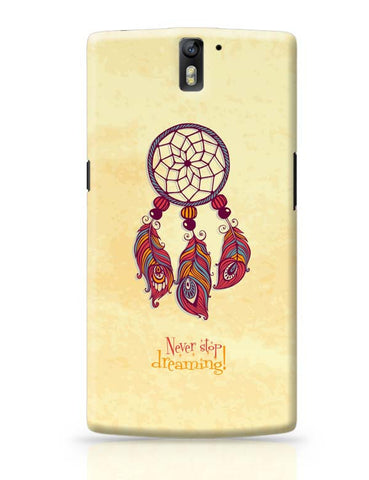 OnePlus One Covers | Never Stop Dreaming! OnePlus One Case Cover Online India
