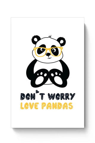 Posters Online | Don'T Worry Love Pandas Poster Online India | Designed by: Arwa
