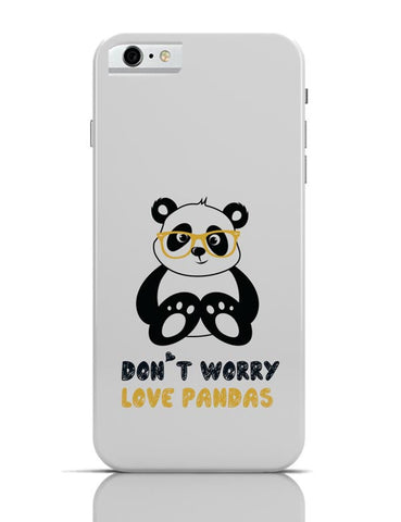 iPhone 6/6S Covers & Cases | Don'T Worry Love Pandas iPhone 6 / 6S Case Cover Online India