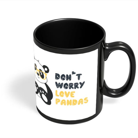 Coffee Mugs Online | Don'T Worry Love Pandas Black Coffee Mug Online India