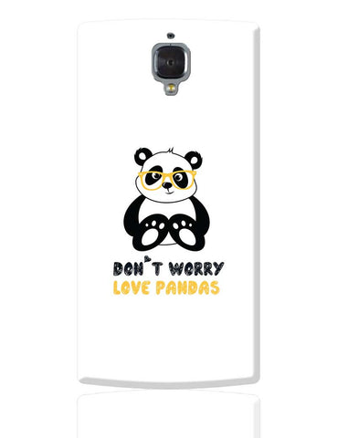 Don'T Worry Love Pandas OnePlus 3 Cover Online India