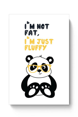 Posters Online | I'M Not Fat, I'M Just Fluffy Poster Online India | Designed by: Arwa