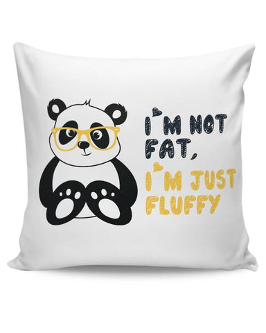 PosterGuy | I'M Not Fat, I'M Just Fluffy Cushion Cover Online India
