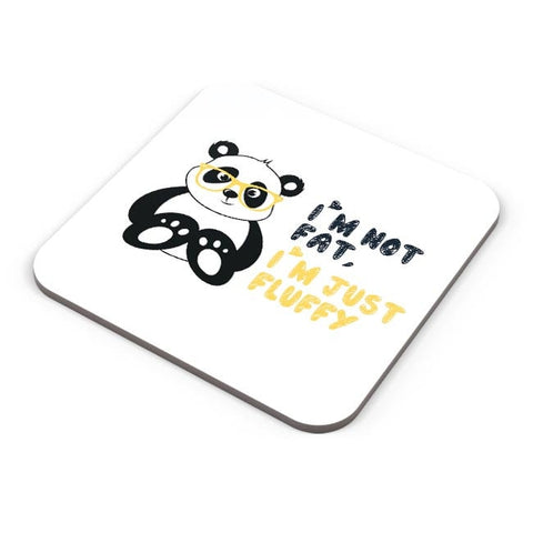 Buy Coasters Online | I'M Not Fat, I'M Just Fluffy Coasters Online India | PosterGuy.in