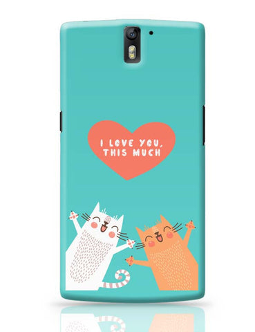 I love you this much OnePlus One Covers Cases Online India