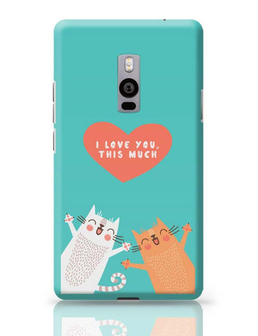 I love you this much OnePlus Two Covers Cases Online India