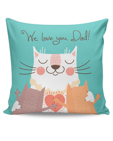 We love you Dad Cushion Cover Online India
