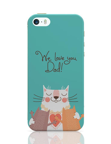 We love you Dad iPhone Covers Cases Online India