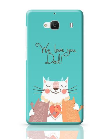 We love you Dad Redmi 2 / Redmi 2 Prime Covers Cases Online India