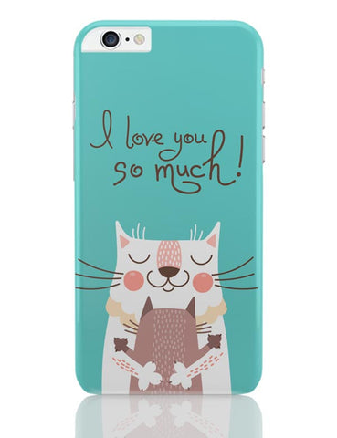 I love you so much iPhone 6 Plus / 6S Plus Covers Cases Online India