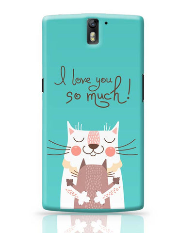 I love you so much OnePlus One Covers Cases Online India