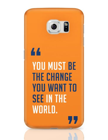 Be The Change Samsung Galaxy S6 Covers Cases Online India