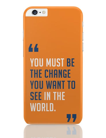 Be The Change iPhone 6 Plus / 6S Plus Covers Cases Online India