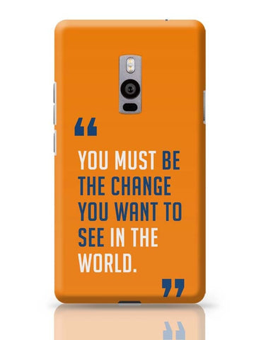Be The Change OnePlus Two Covers Cases Online India