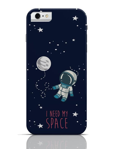 I Need My Space iPhone 6 6S Covers Cases Online India