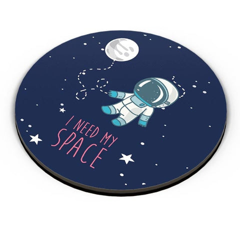 I Need My Space Fridge Magnet Online India